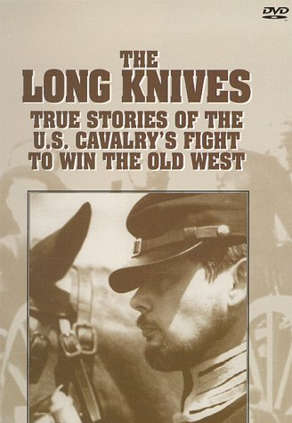 Long Knives: True Stories Of The U.S. Cavalry's Fight To Win The Old West DVD Image