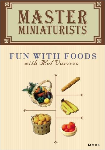 Master Miniaturists, Vol. 06: Fun With Foods DVD Image
