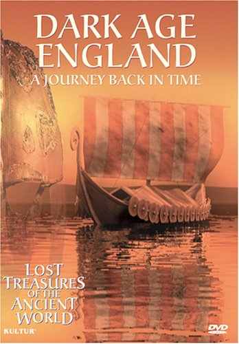 Dark Age England: A Journey Back in Time (Lost Treasures of the Ancient World) DVD Image