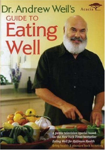 Dr. Andrew Weil's Guide to Eating Well DVD Image