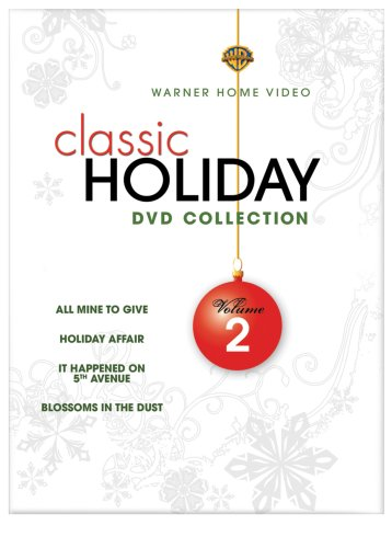 Classic Holiday Collection, Vol. 2: All Mine To Give / Holiday Affair / It Happened On 5th Avenue / Blossoms In The Dust DVD Image