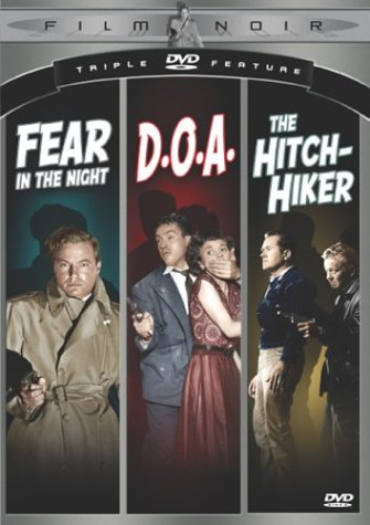 Film Noir Triple Feature #2: Fear In The Night / D.O.A. / The Hitch-Hiker DVD Image