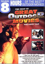 Best Of Great Outdoors Movies (2-Disc): Call Of The Wild / The Legend Of Black Thunder Mountain / Legend Of Cougar Canyon / ... DVD Image