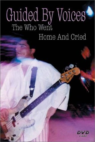 Guided By Voices: The Who Went Home And Cried DVD Image