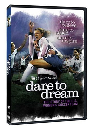 Dare to Dream: The Story of the U.S. Women's Soccer Team DVD Image