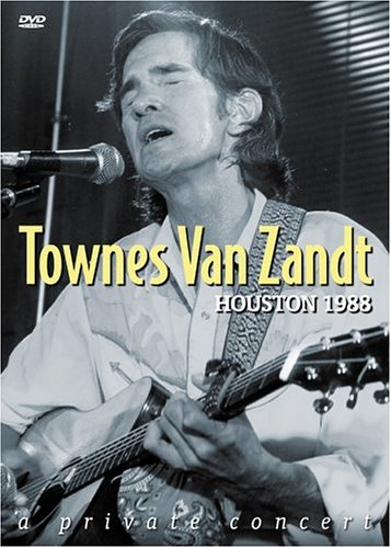 Townes Van Zandt - Houston 1988 - A Private Concert DVD Image