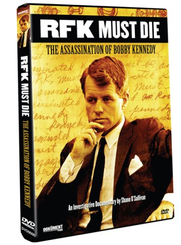 RFK Must Die: The Assassination of Bobby Kennedy DVD Image