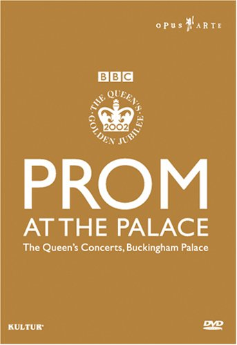 Prom At The Palace: The Queen's Concerts, Buckingham Palace (Kultur) DVD Image