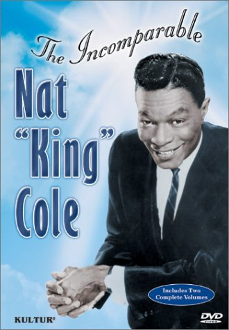 Nat King Cole: Incomparable Nat King Cole DVD Image