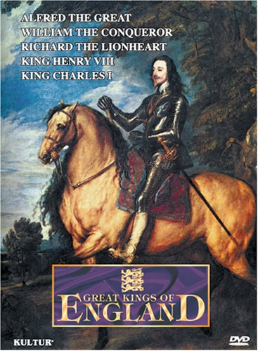 Great Kings Of England: Alfred The Great / William The Conqueror / Richard The Lionheart / King Henry VIII / King Charles I DVD Image