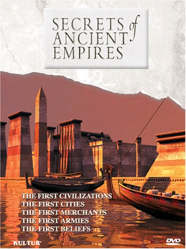 Secrets Of Ancient Empires: The First Civilizations / The First Cities / The First Merchants / The First Armies / First Beliefs DVD Image