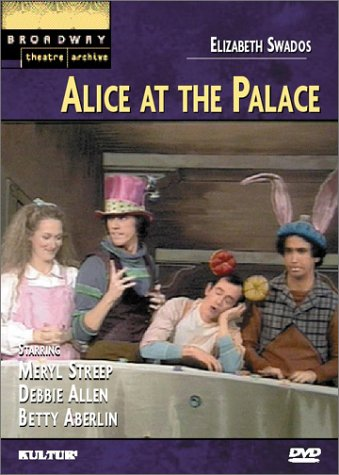 Alice at the Palace (Broadway Theatre Archive) DVD Image