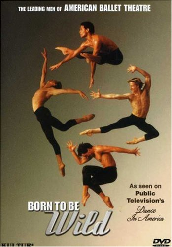 Born To Be Wild: Leading Men Of American Ballet Theatre DVD Image