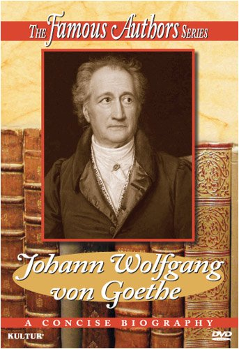 Famous Authors: Wolfgang J. Goethe: A Concise Biography DVD Image