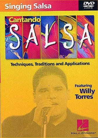 Singing Salsa: Cantando Salsa: Techniques, Traditions And Applications: Featuring Willy Torres DVD Image