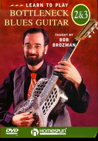 Learn To Play: Bottleneck Blues Guitar, Vol. 2 & 3: Taught By Bob Brozman: Advanced Bottleneck Technique And Repertoire DVD Image