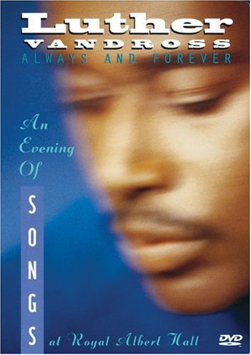 Luther Vandross: Always And Forever: An Evening Of Songs DVD Image