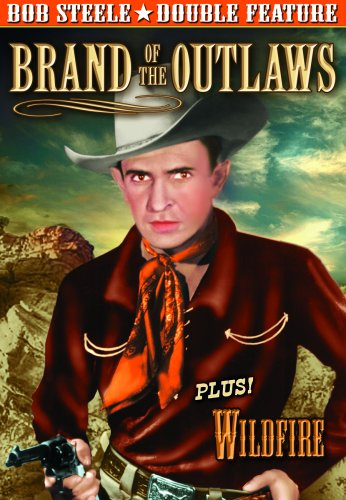 Bob Steele Double Feature: Brand Of The Outlaws / Wildfire DVD Image