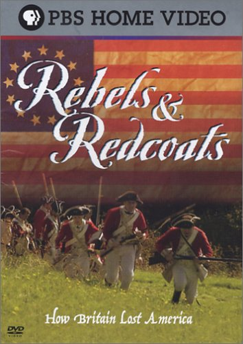 Rebels & Redcoats - How Britain Lost America DVD Image