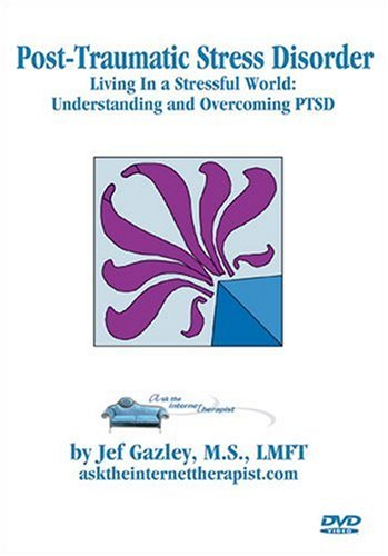 PTSD: Living In a Stressful World - Understanding and Overcoming Post-Traumatic Stress Disorder DVD Image
