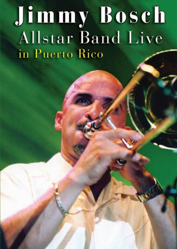 Jimmy Bosch: Allstar Band Live in Puerto Rico DVD Image