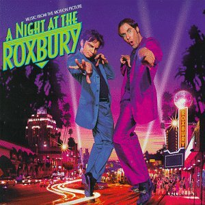 A Night At The Roxbury: Music From The Motion Picture DVD Image