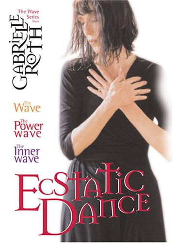 Ecstatic Dance: Gabrielle Roth Video Collection DVD Image