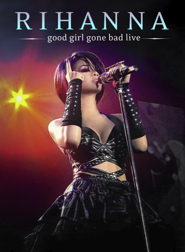Good Girl Gone Bad Live DVD Image