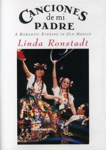 Linda Ronstadt: Canciones De Mi Padre: A Romantic Evening In Old Mexico DVD Image