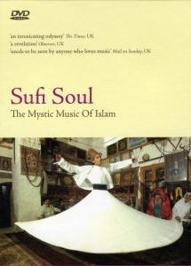 Sufi Soul: The Mystic Music Of Islam DVD Image