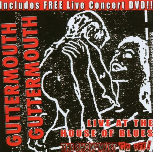 The Show Must Go Off!: Guttermouth - Live at the House of Blues DVD Image