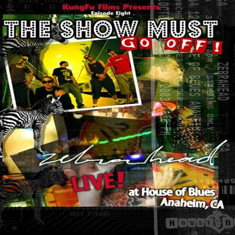 Zebrahead: The Show Must Go Off!: Live At The House Of Blues DVD Image