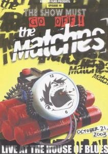 Matches: The Show Must Go Off: Live At The House Of Blues (Special Edition) DVD Image