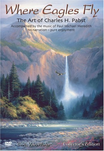 Where Eagles Fly - The Art of Charles H. Pabst DVD Image