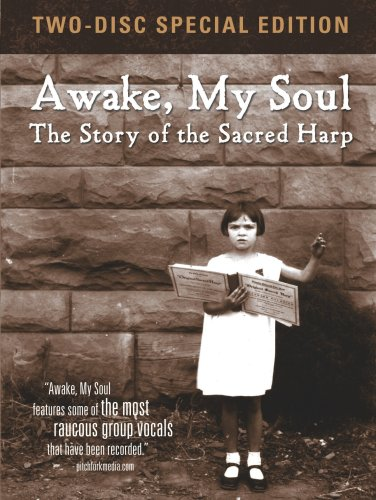 Awake, My Soul: The Story of the Sacred Harp [Two-Disc Special Edition] DVD Image