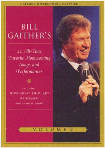 Bill Gaither's 20 All-Time  Favorite Homecoming Songs and Performances, Vol. 2 DVD Image
