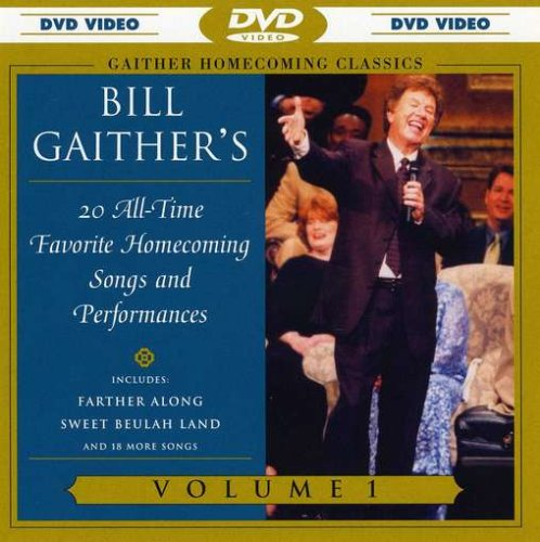 Gaither Homecoming Classics: Bill Gaither's 20 All-time Favorite Homecoming Songs and Performances Vol. 1 DVD Image