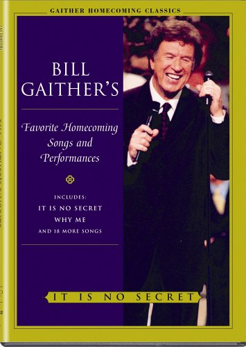 Bill Gaither's Favorite Homecoming Songs & Performances: It Is No Secret DVD Image
