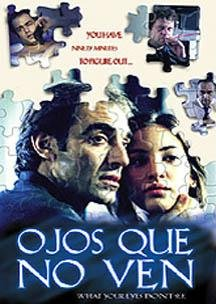 Ojos Que No Ven (2000/ What Your Eyes Don't See) DVD Image
