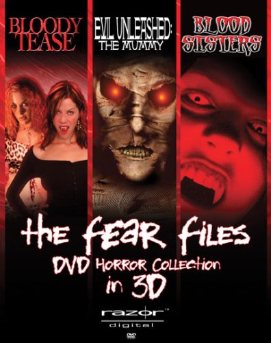 Fear Files 3D Set: Blood Sisters / The Mummy: Evil Unleashed / Bloody Tease DVD Image