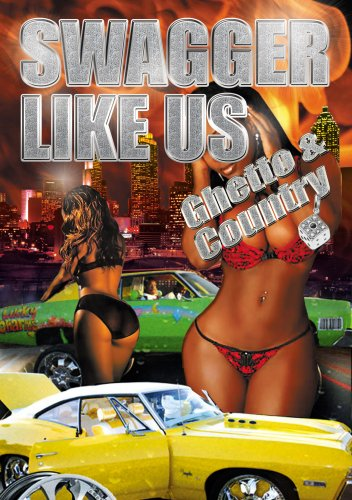 Swagger Like Us: Ghetto & Country DVD Image