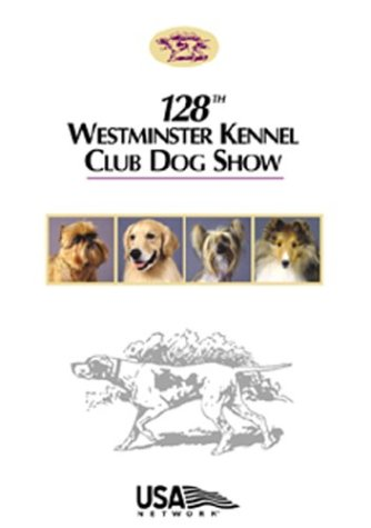 Westminster Kennel Club: 128th Westminster Kennel Club Dog Show (Razor & Tie) DVD Image