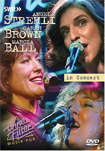 Angela Strehli, Marcia Ball And Sarah Brown: In Concert: Ohne Filter DVD Image