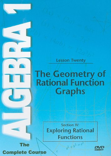 Algebra 1: The Geometry Of Rational Function Graphs DVD Image