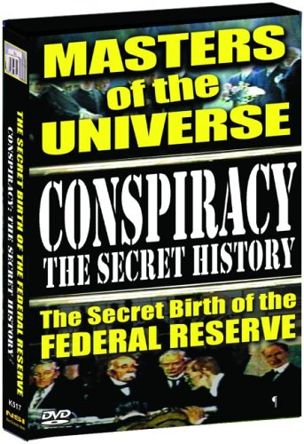 Conspiracy: The Secret History, Vol. 1: Masters Of The Universe: The Secret Birth Of The Federal Reserve DVD Image