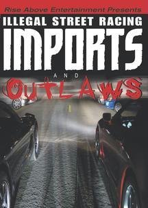 Illegal Street Racing: Imports & Outlaws DVD Image