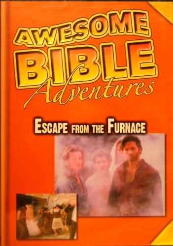 Awesome Bible Adventures: Escape From The Fiery Furnace DVD Image