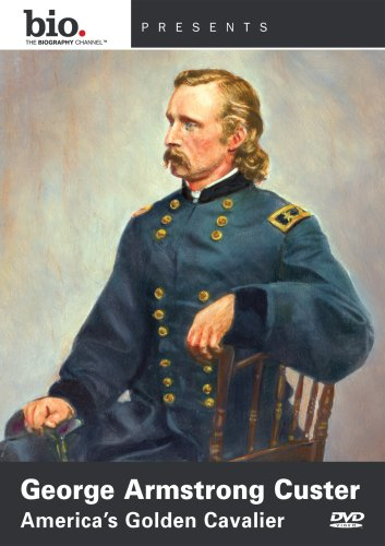George Armstrong Custer: America's Golden Cavalier: A&E Biography DVD Image