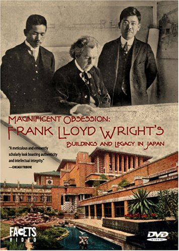 Magnificent Obsession: Frank Lloyd Wright's Buildings and Legacy in Japan DVD Image
