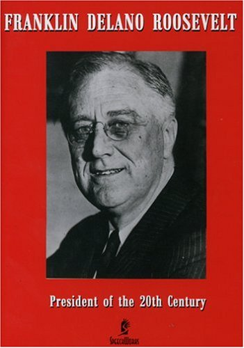 Franklin Delano Roosevelt: President Of The 20th Century DVD Image